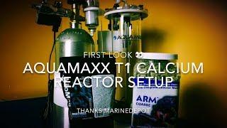Aquamaxx T1 Calcium Reactor | First Look &  Why Im Using It