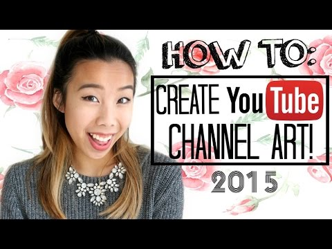 How to Make a YouTube Banner/ Channel Art UPDATED 2015 ...