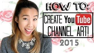 How to Make a YouTube Banner/ Channel Art UPDATED 2015