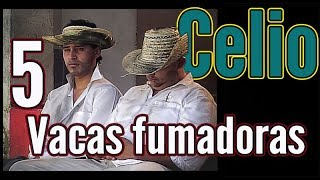 Repeat youtube video Celio Vacas Fumadoras