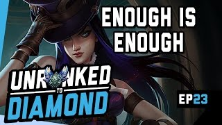ENOUGH IS ENOUGH - Caitlyn Unranked to Diamond Ep 23 (League of Legends)