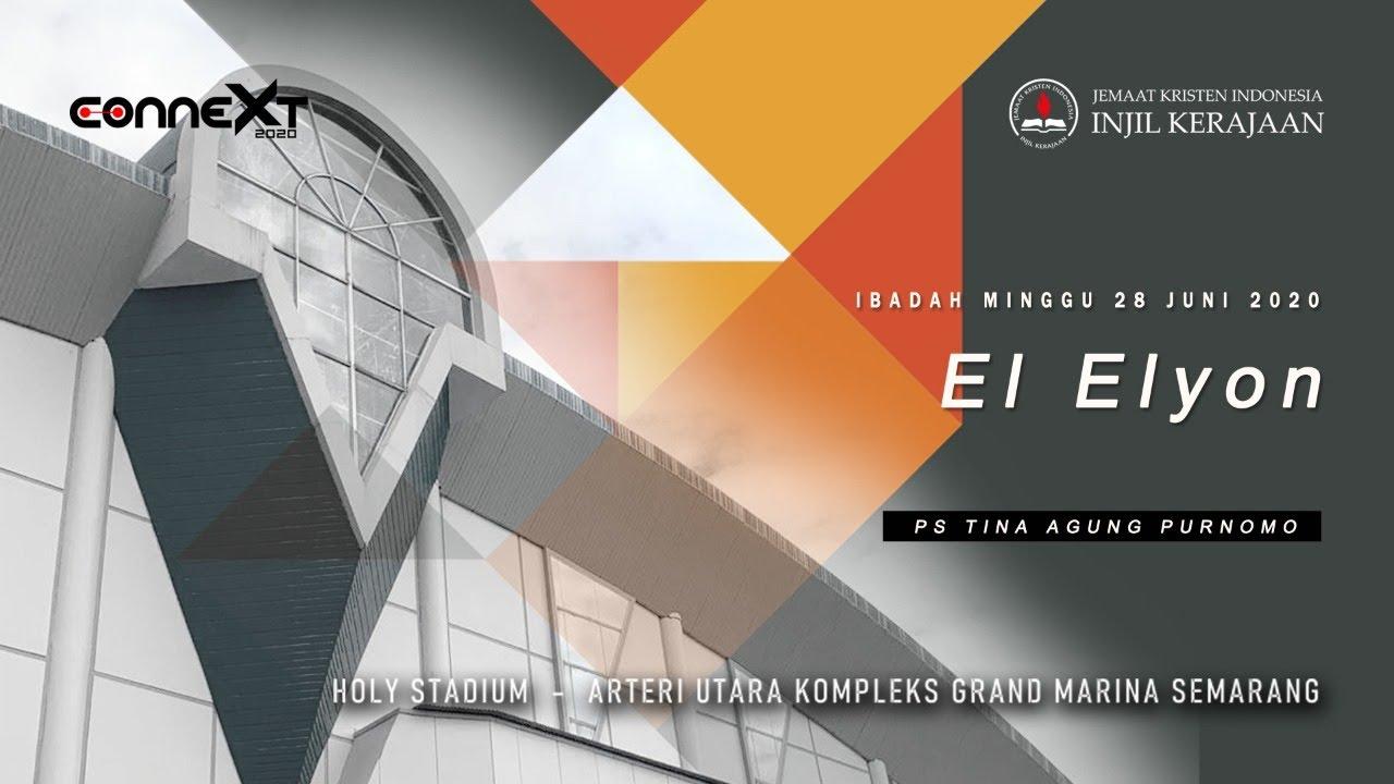 Ibadah 28 Juni 2020 El Elyon - Ps.Tina Agung Purnomo (JKI Injil Kerajaan Live Streaming)