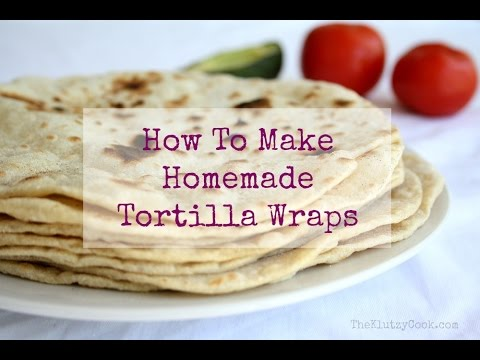 How To Make Homemade Tortilla Wraps Youtube