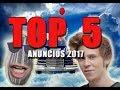 TOP 5 MEJORES ANUNCIOS 2017