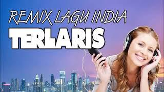 REMIX LAGU INDIA TERLARIS 2019
