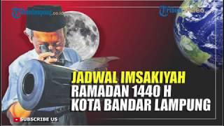 JADWAL IMSAKIYAH RAMADAN 1440 H KOTA BANDAR LAMPUNG