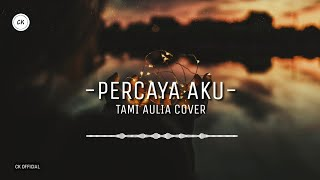 Download lagu Percaya Aku - Chintya Gabriella | Tami Aulia Cover [ Lirik ]