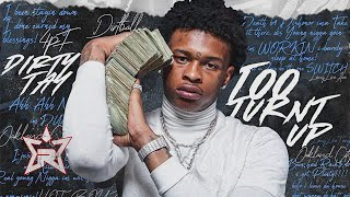 Dirty Tay - Don't Wanna Do It Ft. Lil Baby (Too Turnt Up)