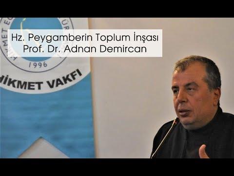 Prof. Dr. Adnan Demircan - Hz. Peygamberin Toplum İnşası