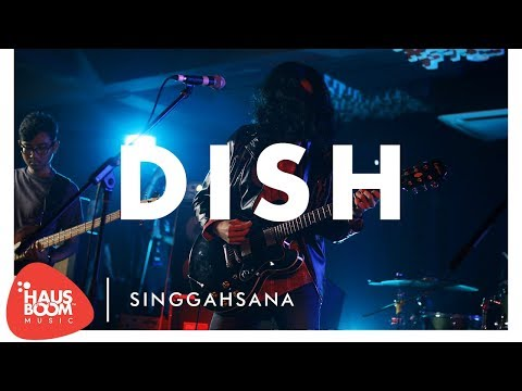 DISH | Singgahsana Live on Hausboom Music