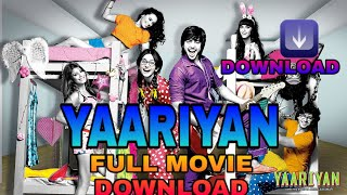 YAARIYAN Full Movie Download 720p 1080p