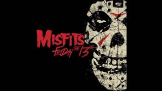 The Misfits - Friday The 13th (EP) (2016) Track List: 01. Friday Th...