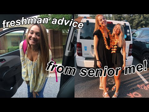 freshman advice from a senior in highschool