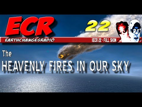 ECR 22 - The Heavenly Fires in Our Skies