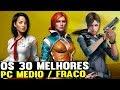 Os 30 Melhores Jogos Para PC MÉDIO / FRACO  2019  ( jogos com gráficos realistas )