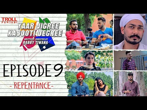Yaar Jigree Kasooti Degree | Episode 9 - Repentance | Punjabi Web Series 2018 | Troll Punjabi