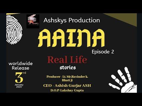 Download AAINA | Crime Series | 2nd Episode | CEO - Ashish Gurjar ASH