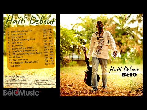 BélO - Haiti debout - FULL ALBUM ( official audio)