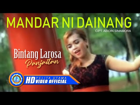 BINTANG LAROSA PANJAITAN - MANDAR NI DAINANG (Official Music Video)