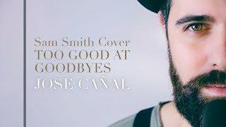 Sam Smith - Too good at goodbyes (Jose Cañal acoustic cover) con subtítulos en español
