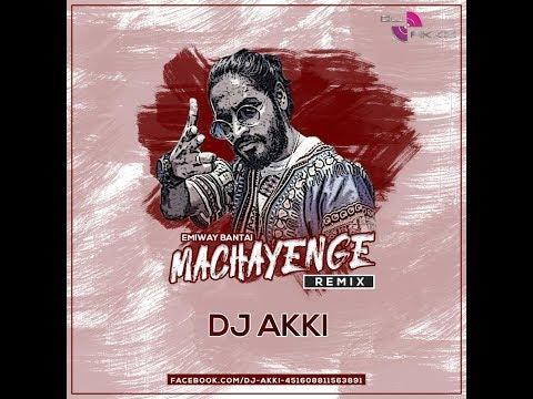 Machayenge - (Remix) - DJ Akki | Emiway Bantai | Bahut Hard Bahut Hard