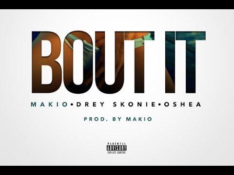 Makio - Bout It (feat. Drey Skonie & Oshea) (Prod. by Makio)