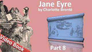 Part 8 - Jane Eyre Audiobook by Charlotte Bronte (Chs 34-38)(Part 8. Classic Literature VideoBook with synchronized text, interactive transcript, and closed captions in multiple languages. Audio courtesy of Librivox. Read by ..., 2011-09-22T07:53:15.000Z)