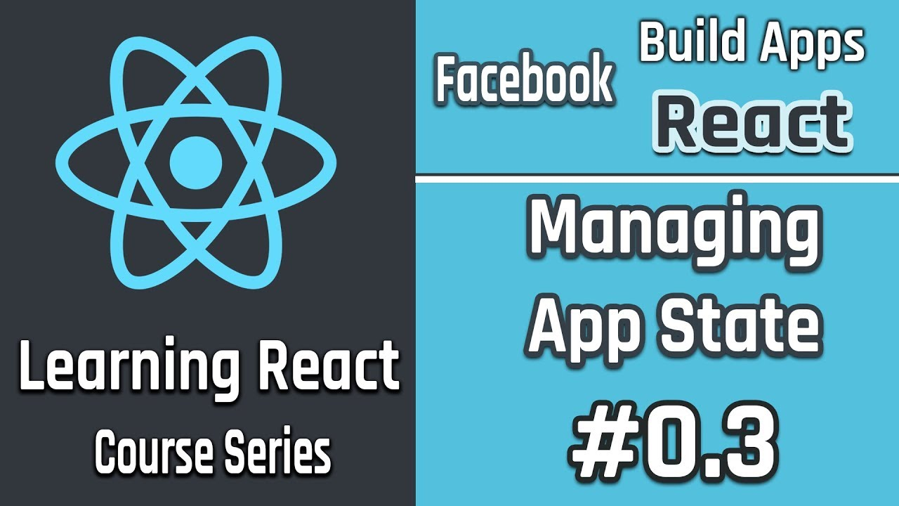 Build React Apps App State Management Practical Examples 03