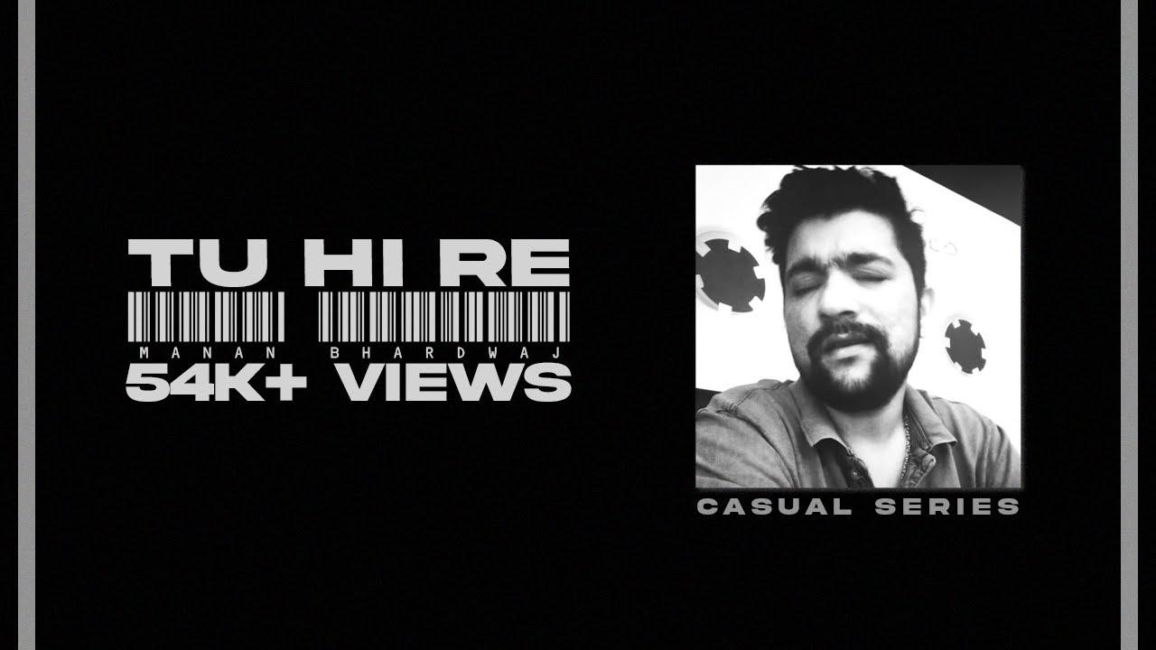 Manan Bhardwaj - Casual Series #2 - Tu Hi Re