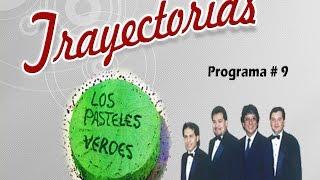 TRAYECTORIAS PROGRAMA 9  LOS PASTELES VERDES