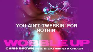 Chris Brown - Wobble Up (LYRICS) ft. Nicki Minaj, G-Eazy