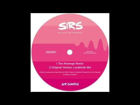 SIRS - Shit (4 in the Morning) Original Version Mixed by Lovebirds