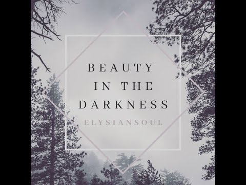 Beauty In The Darkness (Anorexia Nervosa) | ElysianSoul