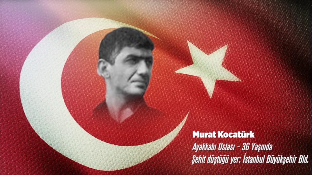15 Temmuz Şehidi Murat Kocatürk