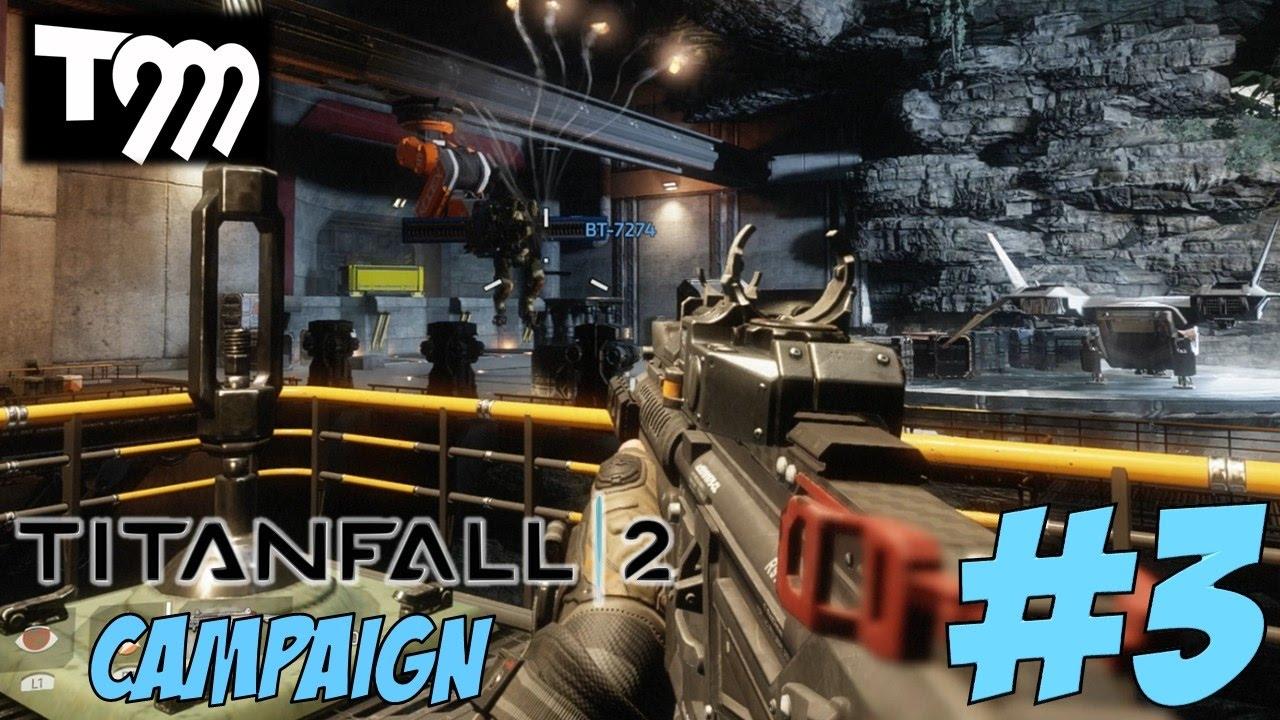 TITANFALL 2   CAMPAIGN GAMEPLAY WALKTHROUGH #3 - YouTube