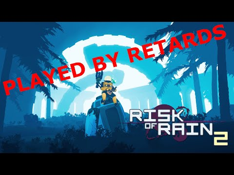 Risk of Rain 2 but we suck at video games |
