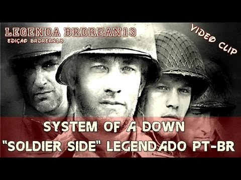 System Of A Down - Soldier Side (Legendado PT-BR) (HD/DVD Quality)