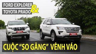 "So sánh Ford Explorer & Toyota Prado - cuộc ""so găng"" vênh váo | TIPCAR TV"