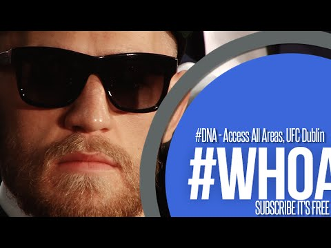 #DNA - Access All Areas, UFC Dublin
