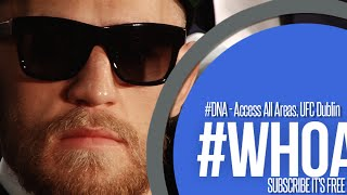 #DNA - Access All Areas, UFC Dublin