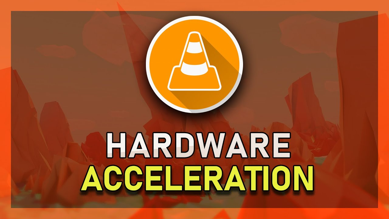 VLC - How to Enable Hardware Acceleration & DirectX
