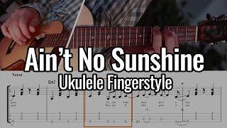 Ain't No Sunshine - Ukulele Fingerstyle (Bill WIthers)