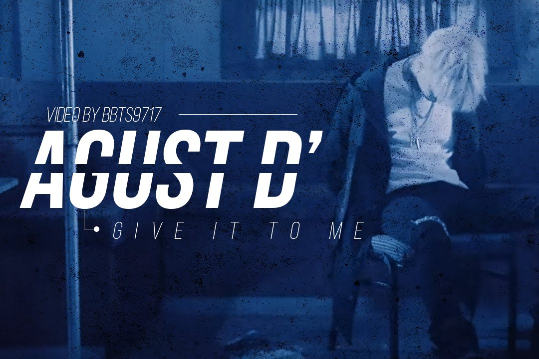 Agust D Give It To Me Lyrics Eng Kor Youtube