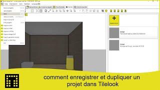 comment enregistrer et copier un projet dans Tilelook