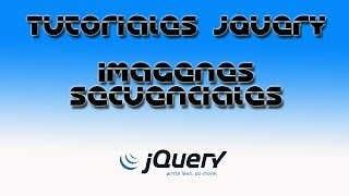 Tutoriales jQuery - Efecto Imágenes Secuenciales