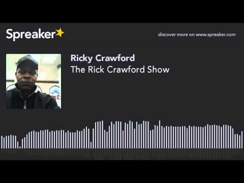 The Rick Crawford Show (part 1 of 21)