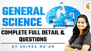For All Exams | General Science Complete Full Detail and Questions by Shipra Ma'am