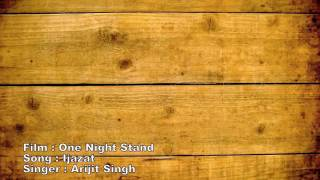 IJAZAT .ONE NIGHT STAND .FULL SONG MP3