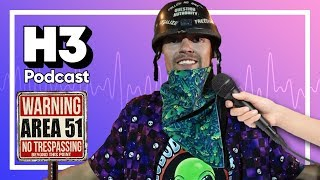 We Actually Went To Area 51 - H3 Podcast #145