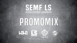 Semf LS - REPREZENTANT CHODNIKA - PROMOMIX 2019.